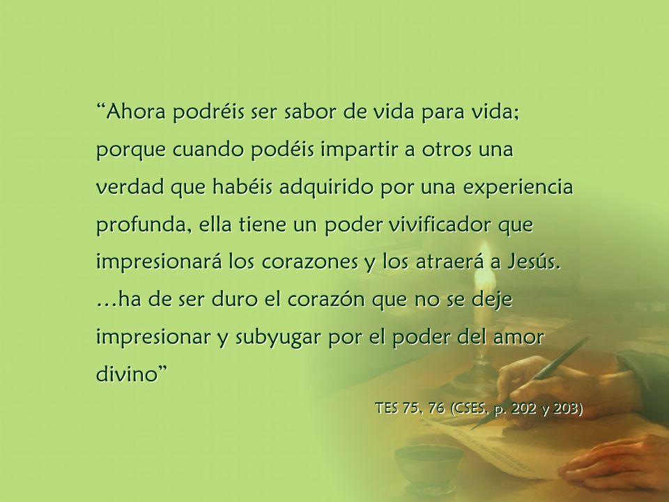 División Interamericana/Ministerio Personal Ahora podréis ser sabor de vida para vida; porque cuando podéis impartir a otros una verdad que habéis adq