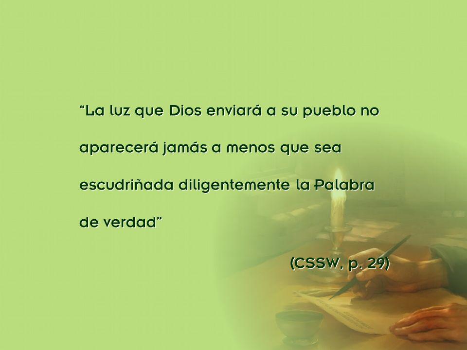 División Interamericana/Ministerio Personal La luz que Dios enviará a su pueblo no aparecerá jamás a menos que sea escudriñada diligentemente la Palab