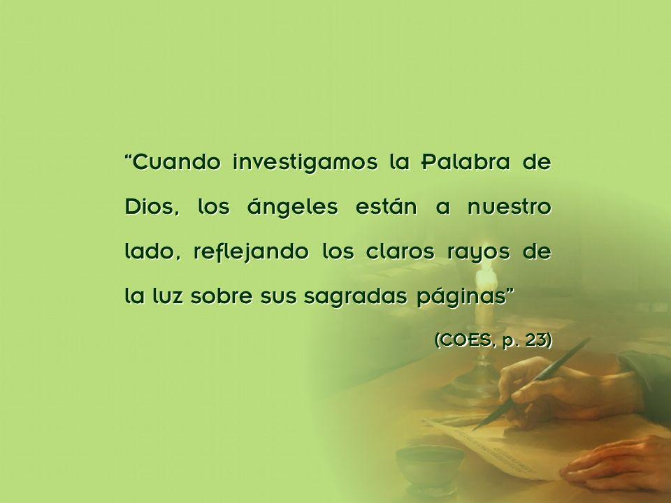 División Interamericana/Ministerio Personal Cuando investigamos la Palabra de Dios, los ángeles están a nuestro lado, reflejando los claros rayos de l