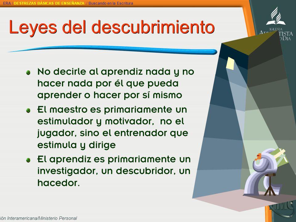 División Interamericana/Ministerio Personal Leyes del descubrimiento Leyes del descubrimiento No decirle al aprendiz nada y no hacer nada por él que p