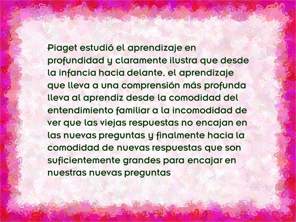 División Interamericana/Ministerio Personal Piaget estudió el aprendizaje en profundidad y claramente ilustra que desde la infancia hacia delante, el