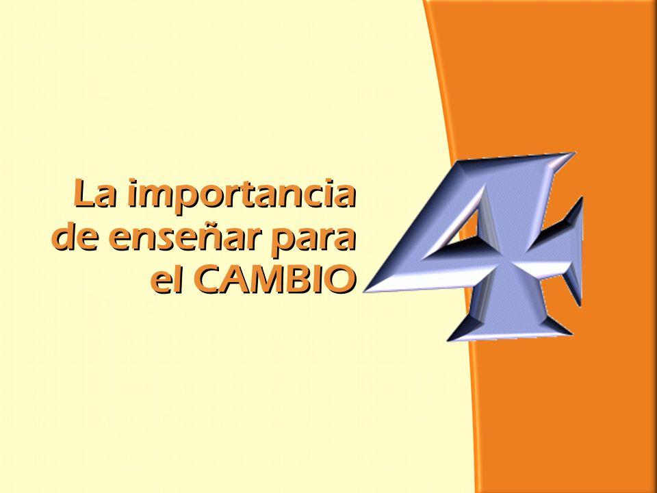 División Interamericana/Ministerio Personal La importancia de enseñar para el CAMBIO La importancia de enseñar para el CAMBIO