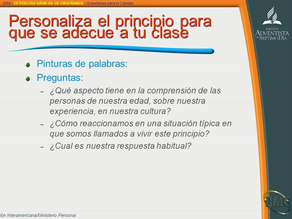División Interamericana/Ministerio Personal Personaliza el principio para que se adecue a tu clase Pinturas de palabras: Preguntas: – ¿Qué aspecto tie