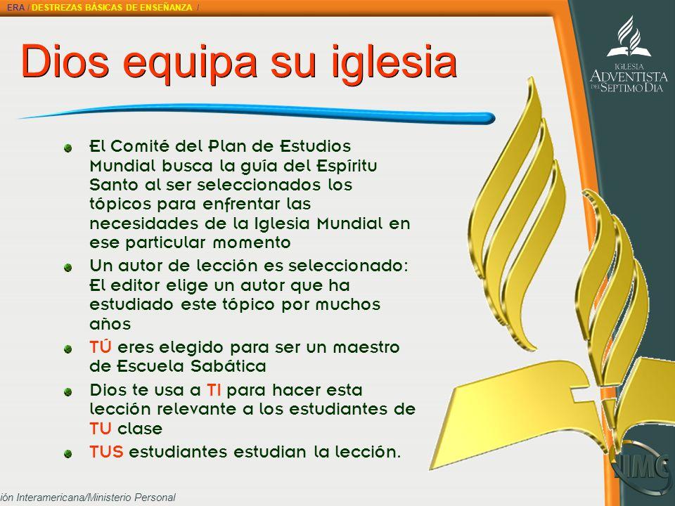División Interamericana/Ministerio Personal Dios equipa su iglesia El Comité del Plan de Estudios Mundial busca la guía del Espíritu Santo al ser sele