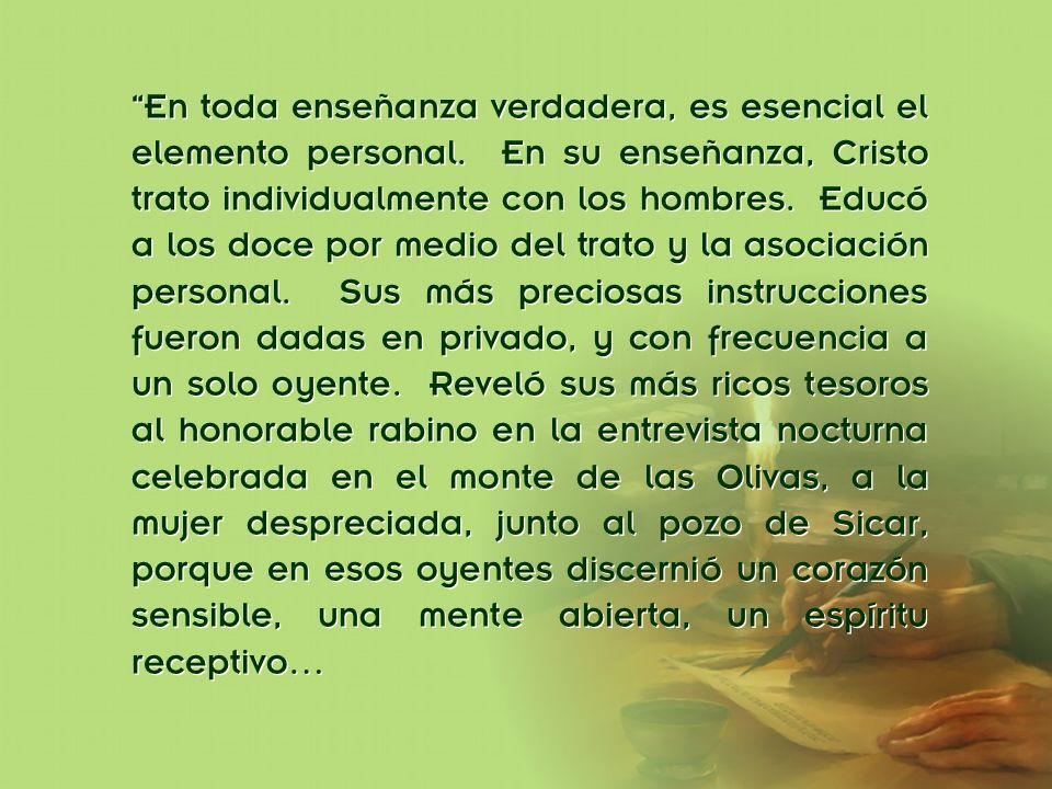 División Interamericana/Ministerio Personal En toda enseñanza verdadera, es esencial el elemento personal. En su enseñanza, Cristo trato individualmen