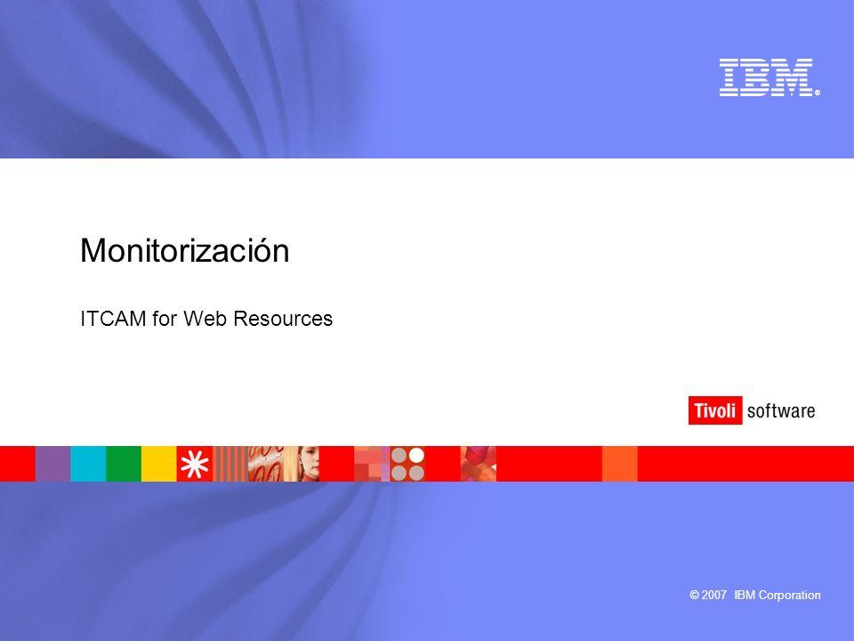 IBM Software Group | Tivoli software ITCAM for Web Resources Información para grupos de explotación u operación Información del estado de la disponibilidad y rendimiento de los diferentes entornos con producción de alertas basada en distintos tipos de condiciones Cuadro de mandos de aplicaciones Vista resumida del estado de aplicaciones, separado por capa de cliente, aplicación o servidor Auto-apredizaje de umbrales Se van calculando en todo momento las tendencias de comportamiento de las aplicaciones, alertando de cambios bruscos en el mismo Fácil de desplegar y utilizar Instalación y configuración simple Creación de vistas lógicas Creación de situaciones correlacionadas Infraestructura e interfaz unificados con la monitorización general Infraestructura e interfaz basado en ITM y Tivoli Enterprise Portal (TEP)