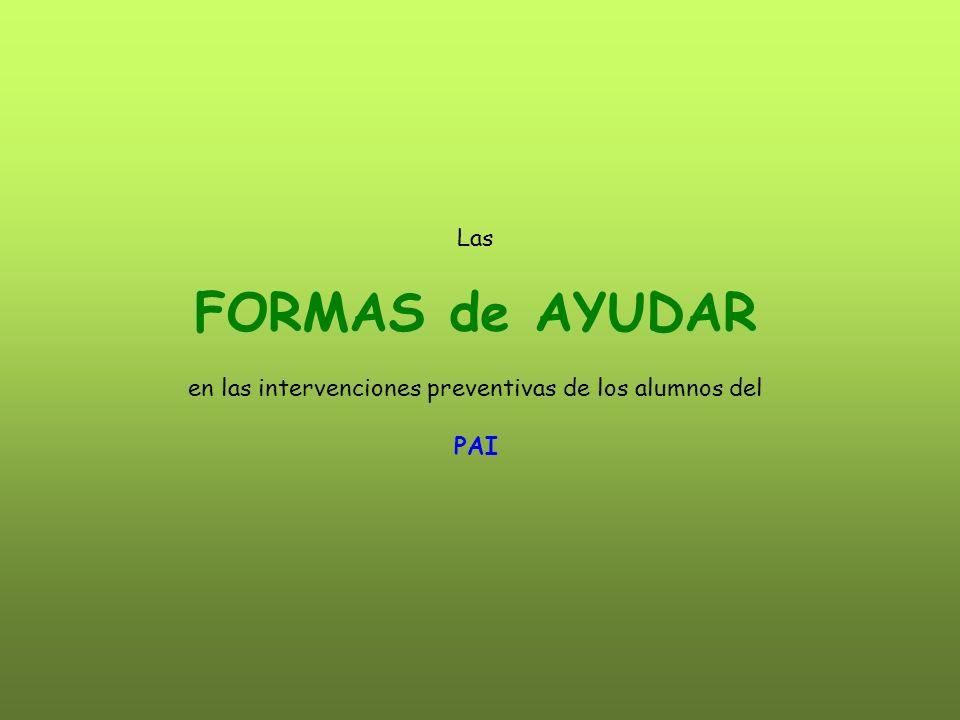 Las FORMAS de AYUDAR en las intervenciones preventivas de los alumnos del PAI