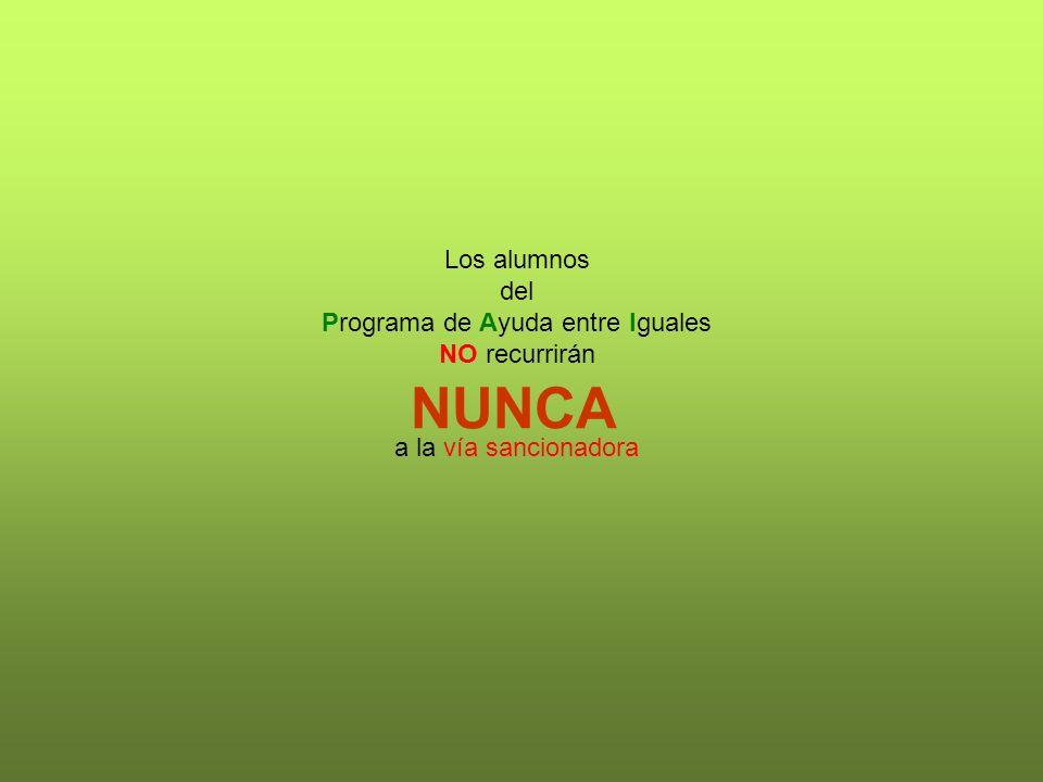 Los alumnos del Programa de Ayuda entre Iguales NO recurrirán a la vía sancionadora NUNCA