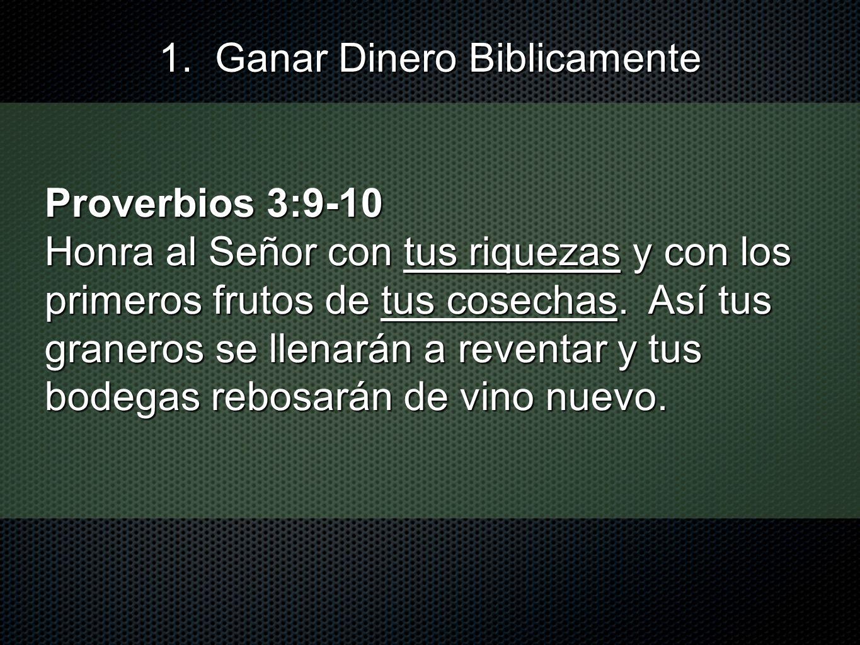 Proverbios 3:9-10 Honra al Señor con tus riquezas y con los primeros frutos de tus cosechas. Así tus graneros se llenarán a reventar y tus bodegas reb