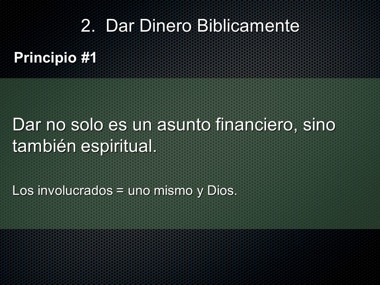 Dar no solo es un asunto financiero, sino también espiritual. Principio #1 Los involucrados = uno mismo y Dios.