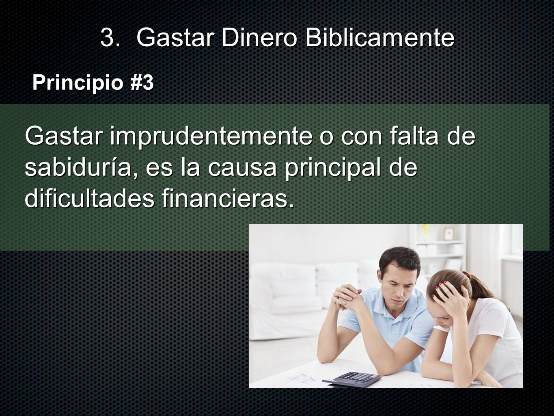 Gastar imprudentemente o con falta de sabiduría, es la causa principal de dificultades financieras. 3. Gastar Dinero Biblicamente Principio #3