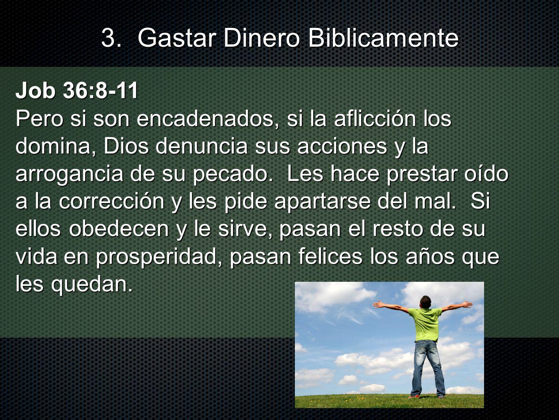 Job 36:8-11 Pero si son encadenados, si la aflicción los domina, Dios denuncia sus acciones y la arrogancia de su pecado. Les hace prestar oído a la c