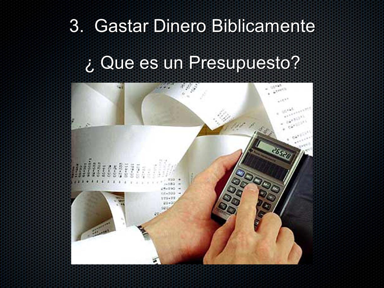¿ Que es un Presupuesto? 3. Gastar Dinero Biblicamente