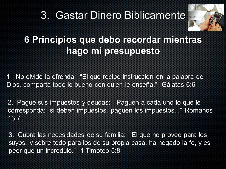 6 Principios que debo recordar mientras hago mi presupuesto 3. Gastar Dinero Biblicamente 1. No olvide la ofrenda: El que recibe instrucción en la pal