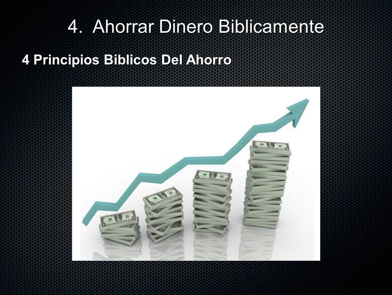 4 Principios Biblicos Del Ahorro 4. Ahorrar Dinero Biblicamente