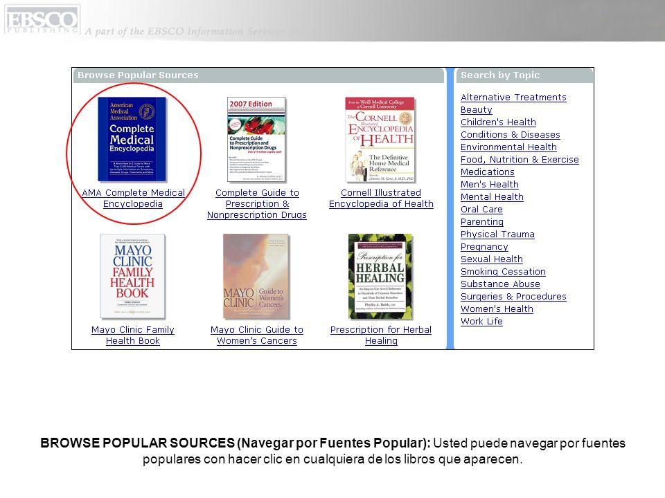 BROWSE POPULAR SOURCES (Navegar por Fuentes Popular): Usted puede navegar por fuentes populares con hacer clic en cualquiera de los libros que aparecen.