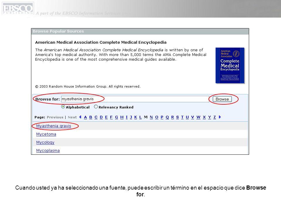 Cuando usted ya ha seleccionado una fuente, puede escribir un término en el espacio que dice Browse for.