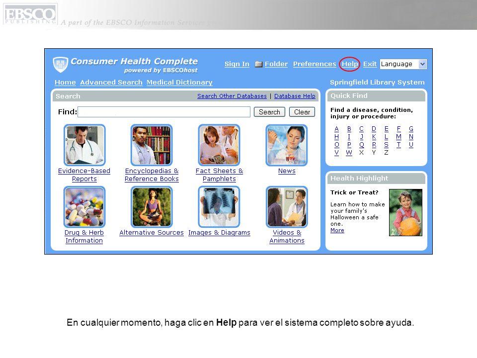 En cualquier momento, haga clic en Help para ver el sistema completo sobre ayuda.