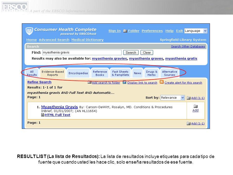 RESULT LIST (La lista de Resultados): La lista de resultados incluye etiquetas para cada tipo de fuente que cuando usted les hace clic, solo enseña resultados de ese fuente.