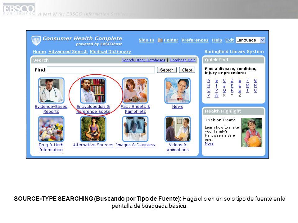 SOURCE-TYPE SEARCHING (Buscando por Tipo de Fuente): Haga clic en un solo tipo de fuente en la pantalla de búsqueda básica.