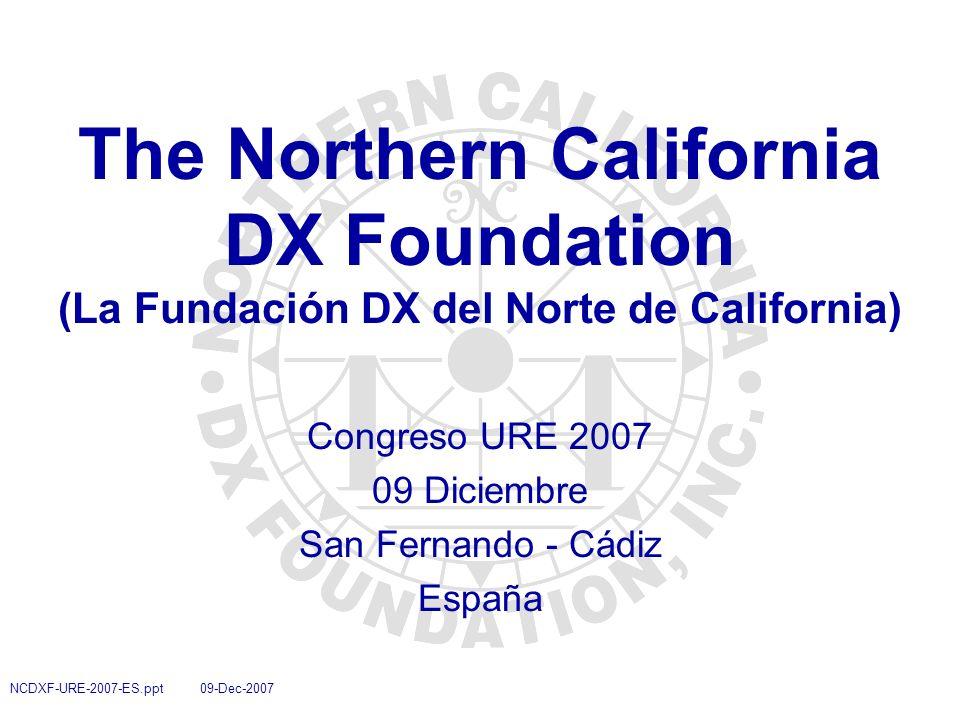 2 NCDXF-URE-2007-ES.ppt 09-Dec-2007 Índice u Antecedentes de la NCDXF u Equipo directivo de la NCDXF u Recientes operaciones de DX apoyadas por NCDXF u Proceso de concesión de ayudas a expediciones de DX u Sistema mundial de balizas de la NCDXF u Otras actividades de la NCDXF u ¿Como puedes TÚ ayudar.