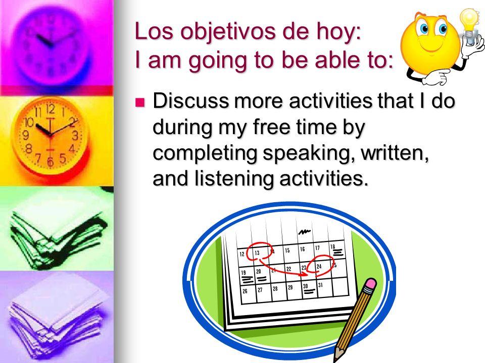 Hoy es lunes 25 de febrero Hagan Ahora: Escribe Mi Semana What do you do during a typical week.