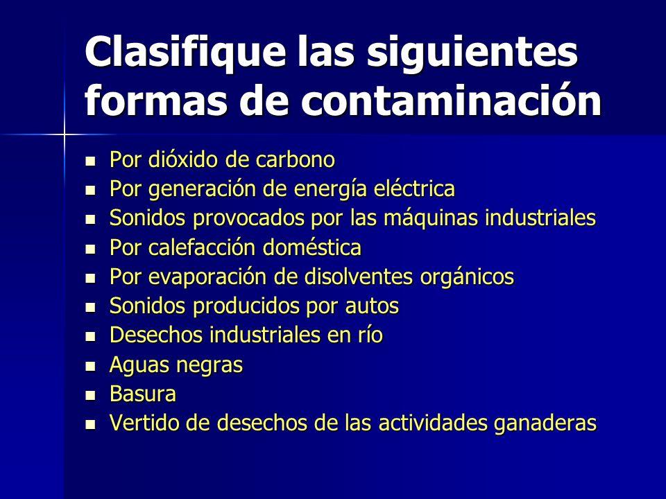 ¿Cuáles de las siguientes opciones son consecuencias de la contaminación.