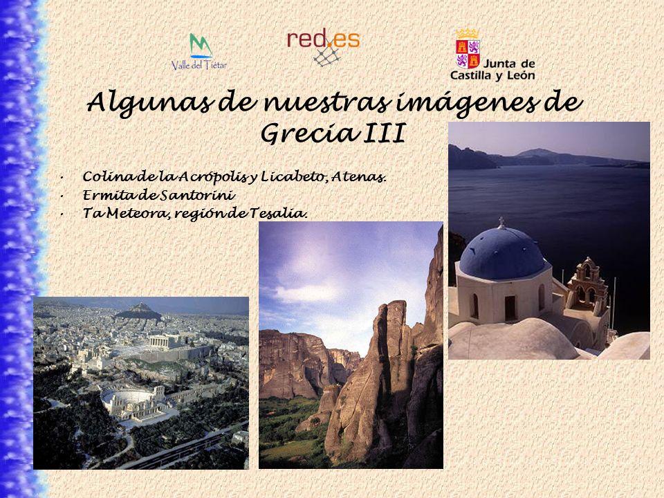 Algunas de nuestras imágenes de Grecia III Colina de la Acrópolis y Licabeto, Atenas. Ermita de Santorini Ta Meteora, región de Tesalia.