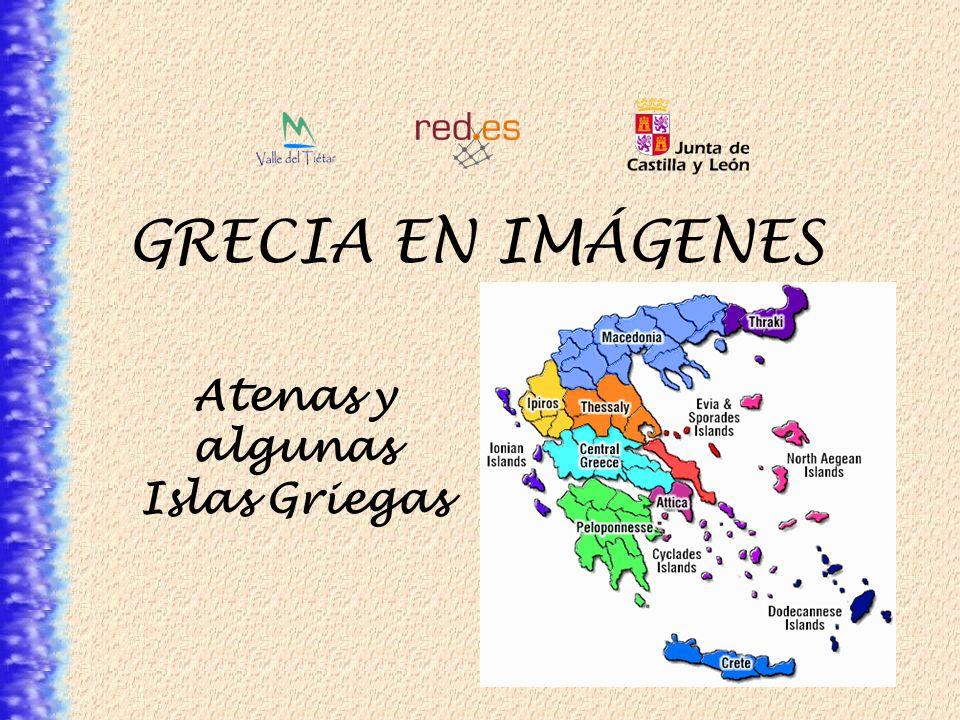 GRECIA EN IMÁGENES Atenas y algunas Islas Griegas