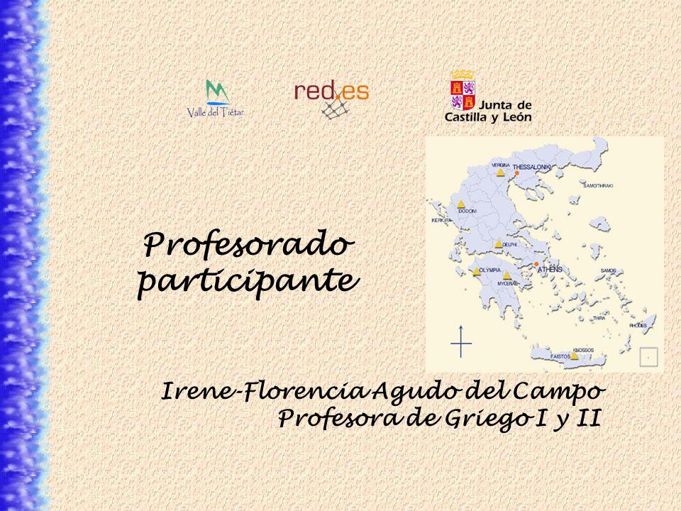 Profesorado participante Irene-Florencia Agudo del Campo Profesora de Griego I y II
