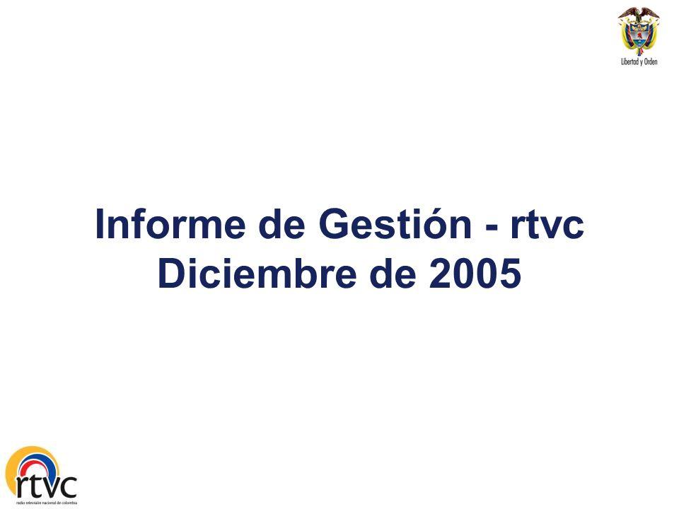 Informe de Gestión - rtvc Diciembre de 2005