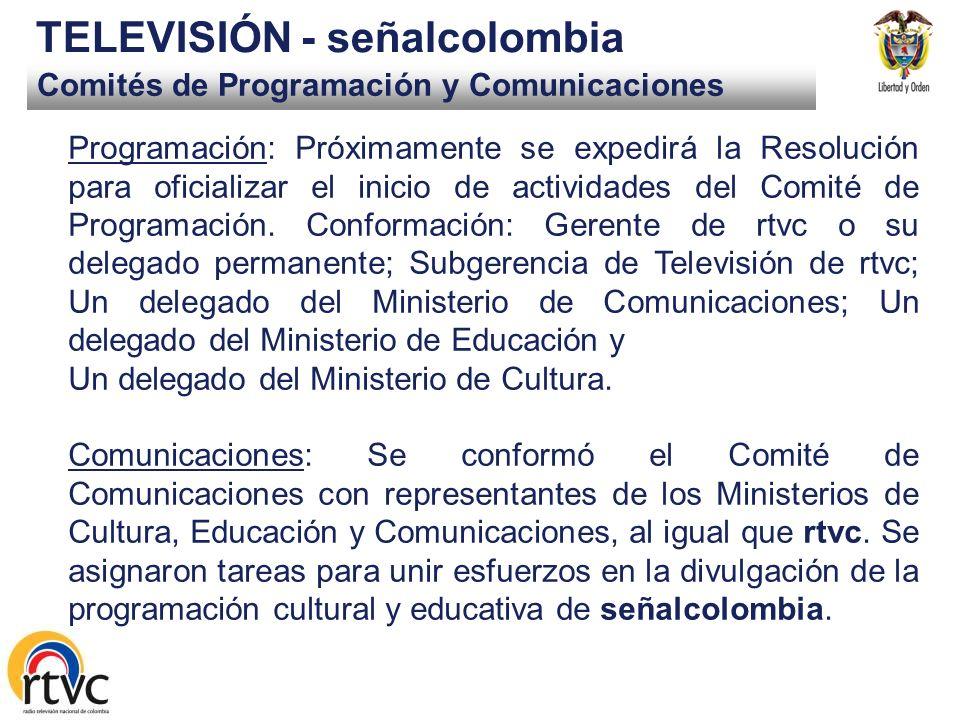 Comités de Programación y Comunicaciones TELEVISIÓN - señalcolombia Programación: Próximamente se expedirá la Resolución para oficializar el inicio de actividades del Comité de Programación.