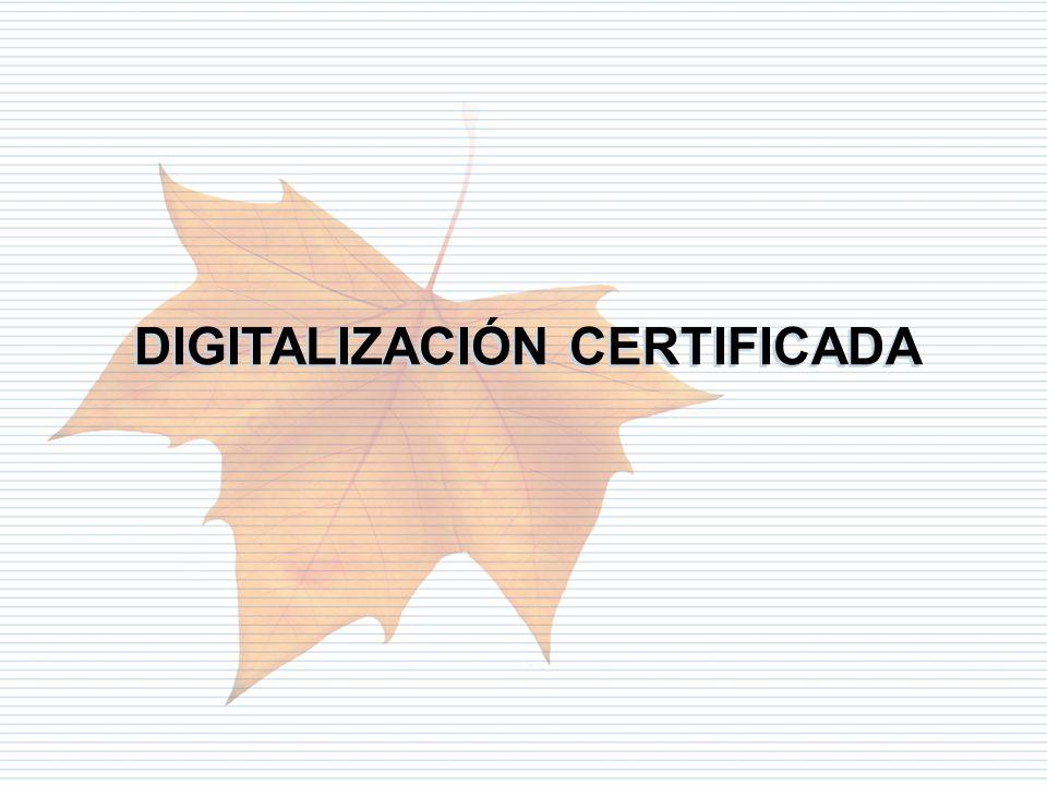 Departamento de Informática Tributaria DIGITALIZACIÓN CERTIFICADA