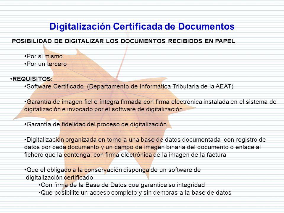 Departamento de Informática Tributaria POSIBILIDAD DE DIGITALIZAR LOS DOCUMENTOS RECIBIDOS EN PAPEL Por si mismo Por un tercero REQUISITOS: Software C