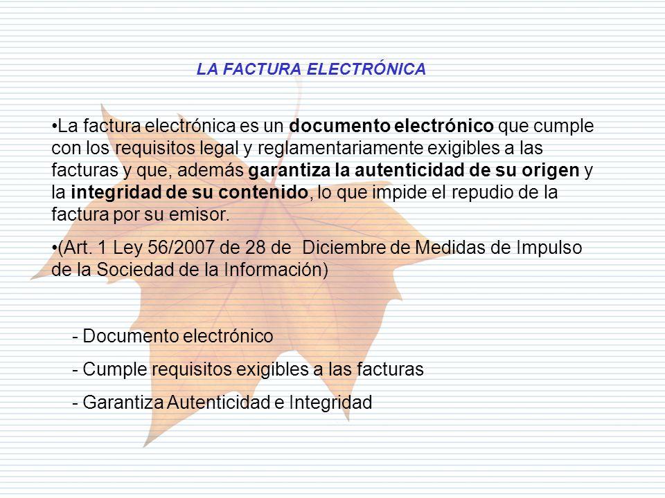 Departamento de Informática Tributaria LA FACTURA ELECTRÓNICA La factura electrónica es un documento electrónico que cumple con los requisitos legal y