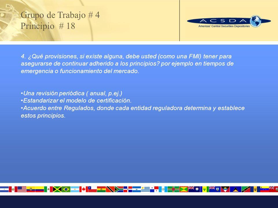 4. ¿Qué provisiones, si existe alguna, debe usted (como una FMI) tener para asegurarse de continuar adherido a los principios? por ejemplo en tiempos
