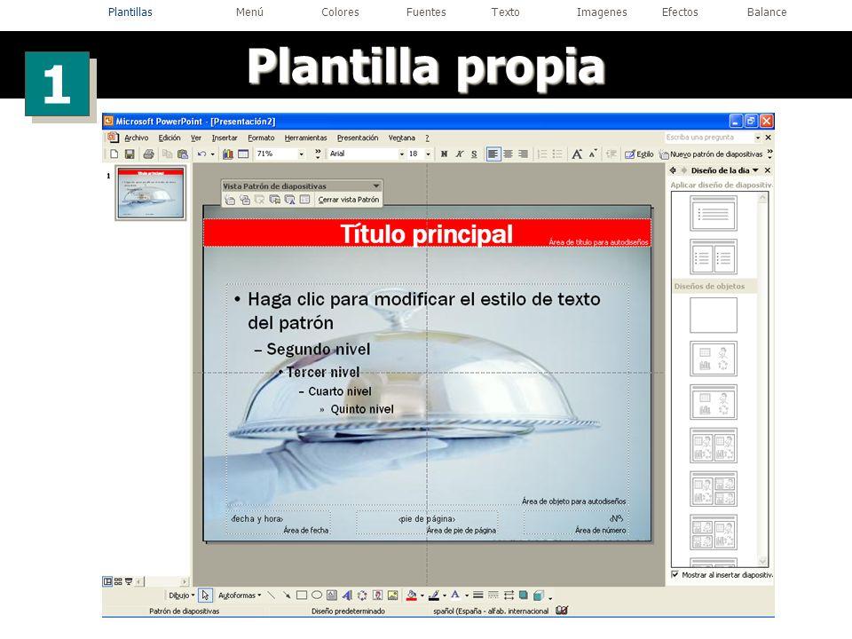 Plantilla propia 1 1 PlantillasMenúColoresFuentesTextoImagenesEfectosBalance