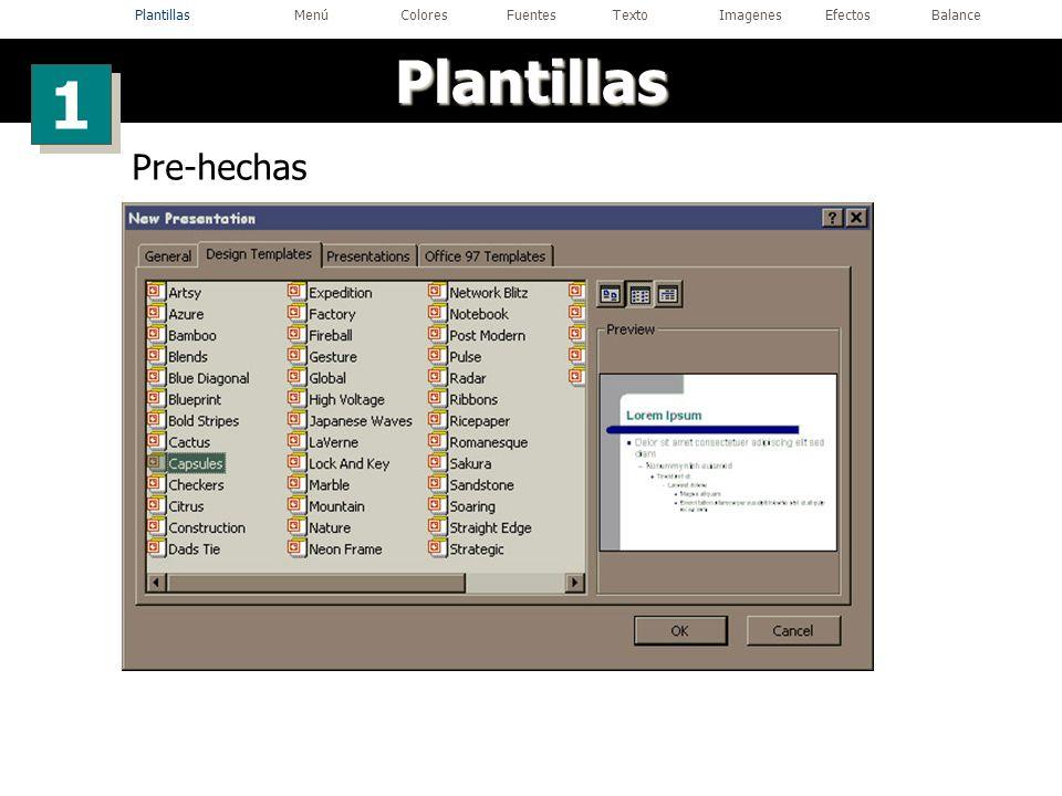 Pre-hechas Plantillas 1 1 PlantillasMenúColoresFuentesTextoImagenesEfectosBalance