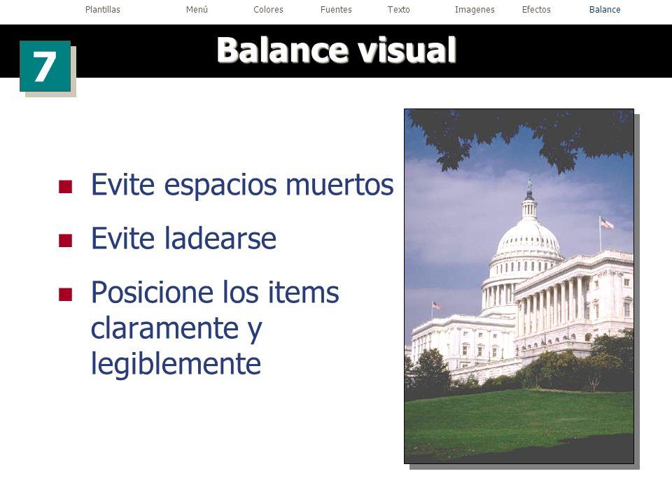 Evite espacios muertos Evite ladearse Posicione los items claramente y legiblemente Balance visual 7 7 PlantillasMenúColoresFuentesTextoImagenesEfecto