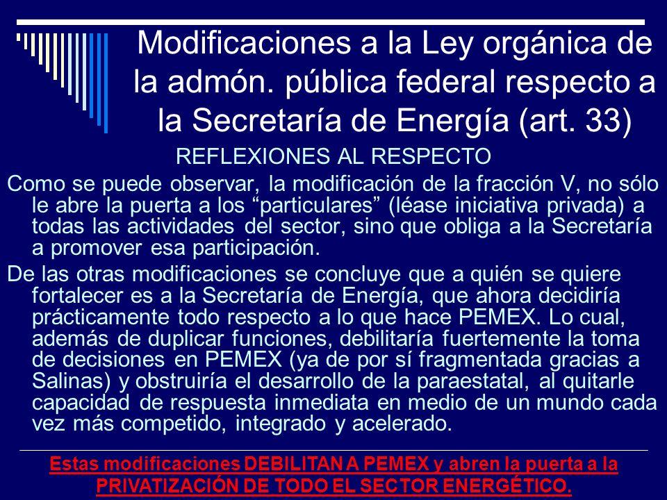 Modificaciones a la Ley orgánica de la admón. pública federal respecto a la Secretaría de Energía (art. 33) REFLEXIONES AL RESPECTO Como se puede obse