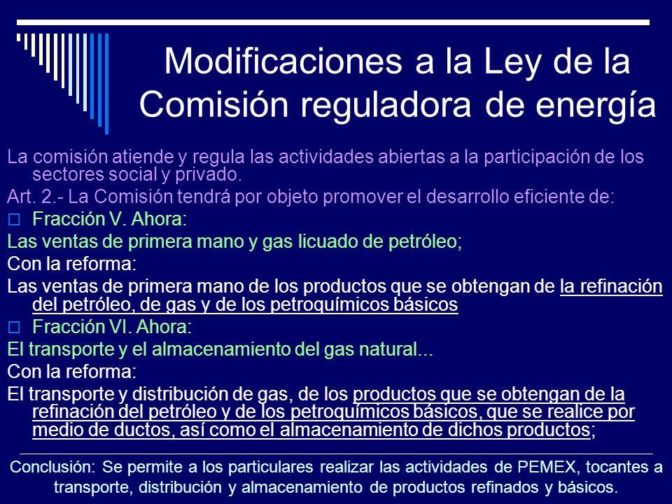 Modificaciones a la Ley de la Comisión reguladora de energía La comisión atiende y regula las actividades abiertas a la participación de los sectores