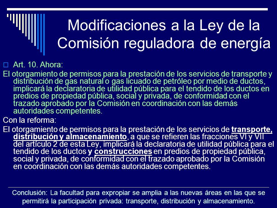 Modificaciones a la Ley de la Comisión reguladora de energía Art. 10. Ahora: El otorgamiento de permisos para la prestación de los servicios de transp