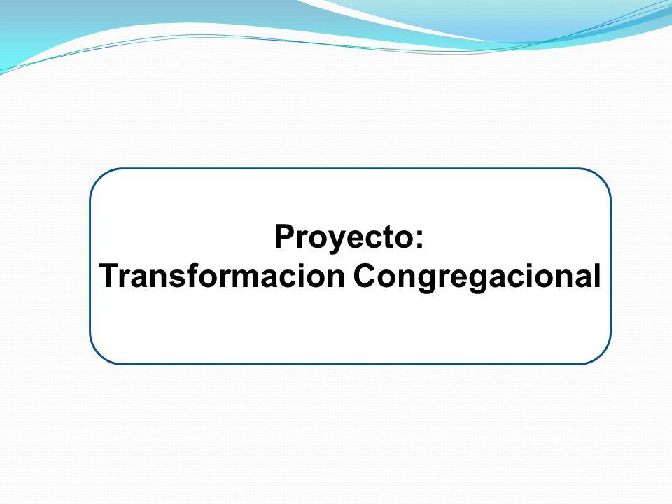 Proyecto: Transformacion Congregacional