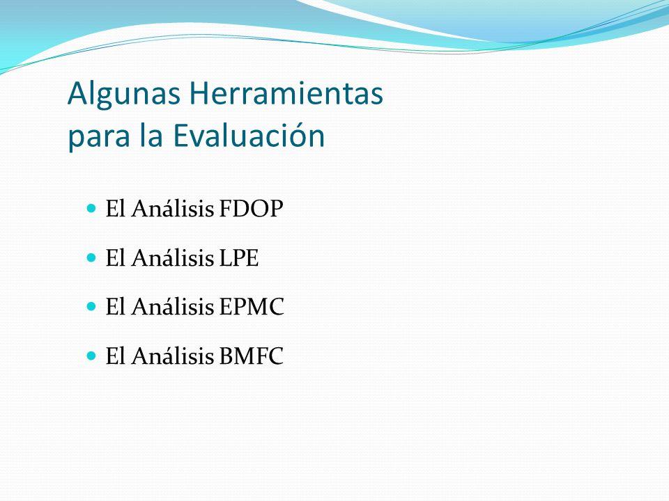 Algunas Herramientas para la Evaluación El Análisis FDOP El Análisis LPE El Análisis EPMC El Análisis BMFC