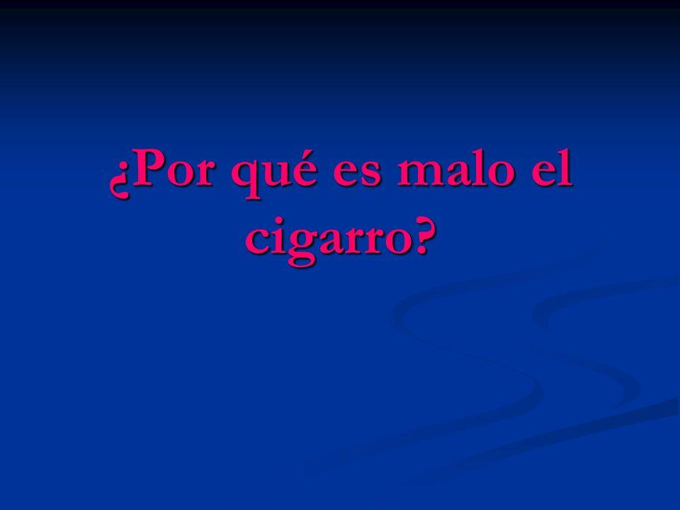 ¿Por qué es malo el cigarro?