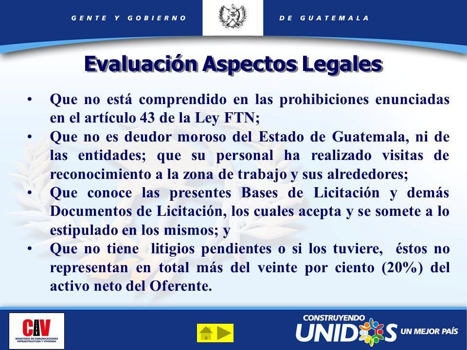 Que no está comprendido en las prohibiciones enunciadas en el artículo 43 de la Ley FTN; Que no es deudor moroso del Estado de Guatemala, ni de las en