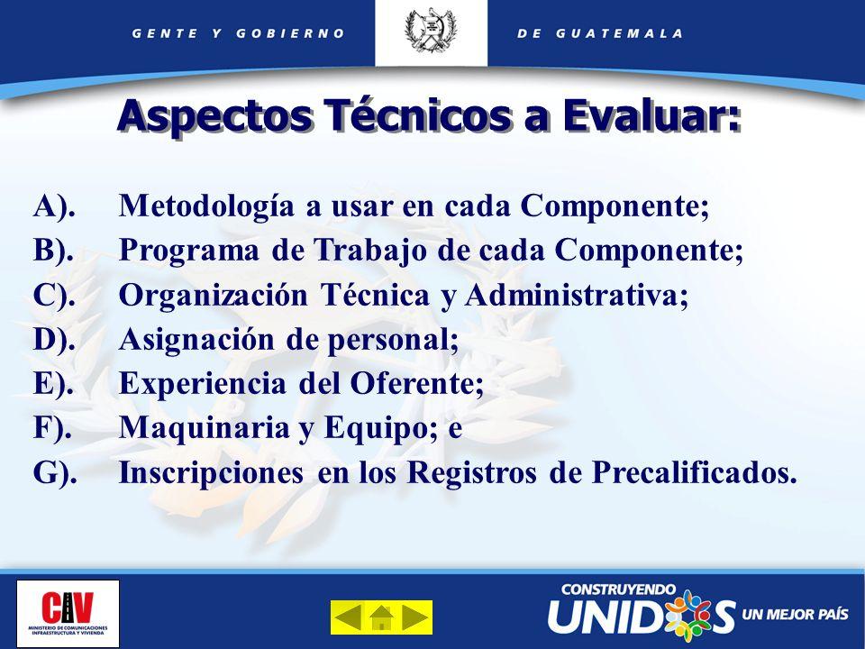 A).Metodología a usar en cada Componente; B).Programa de Trabajo de cada Componente; C).Organización Técnica y Administrativa; D).Asignación de person
