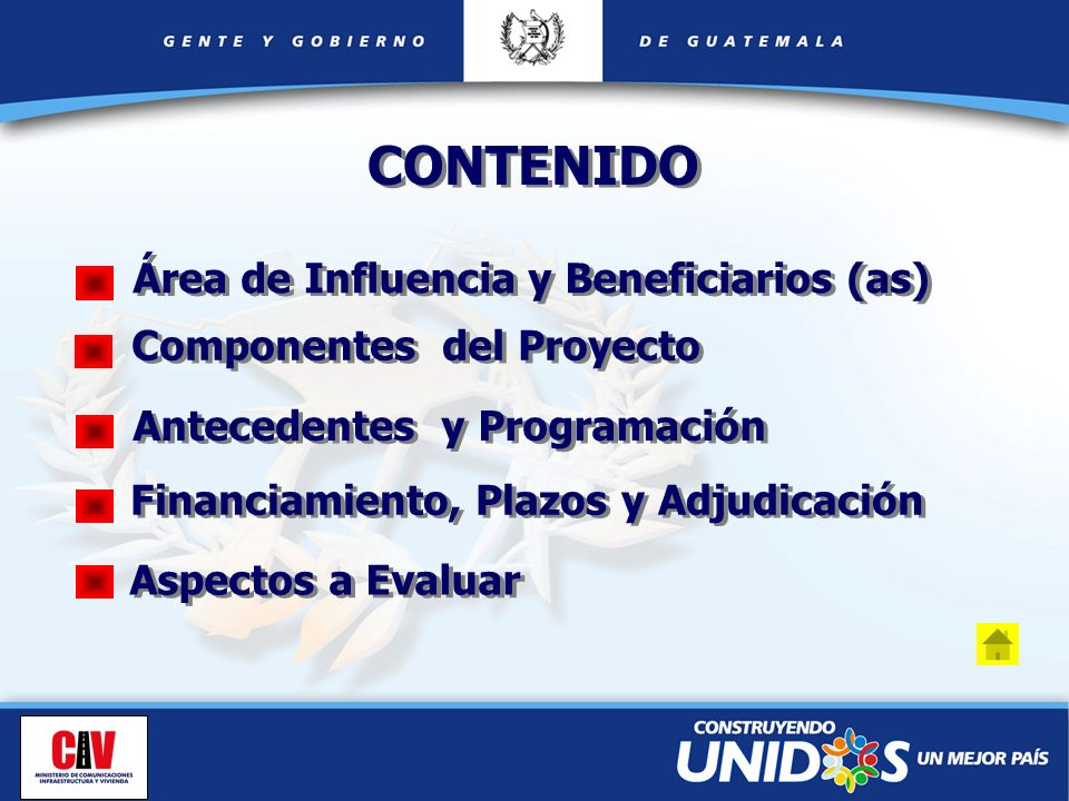 Antecedentes y Programación Financiamiento, Plazos y Adjudicación Aspectos a Evaluar Área de Influencia y Beneficiarios (as) CONTENIDO Componentes del