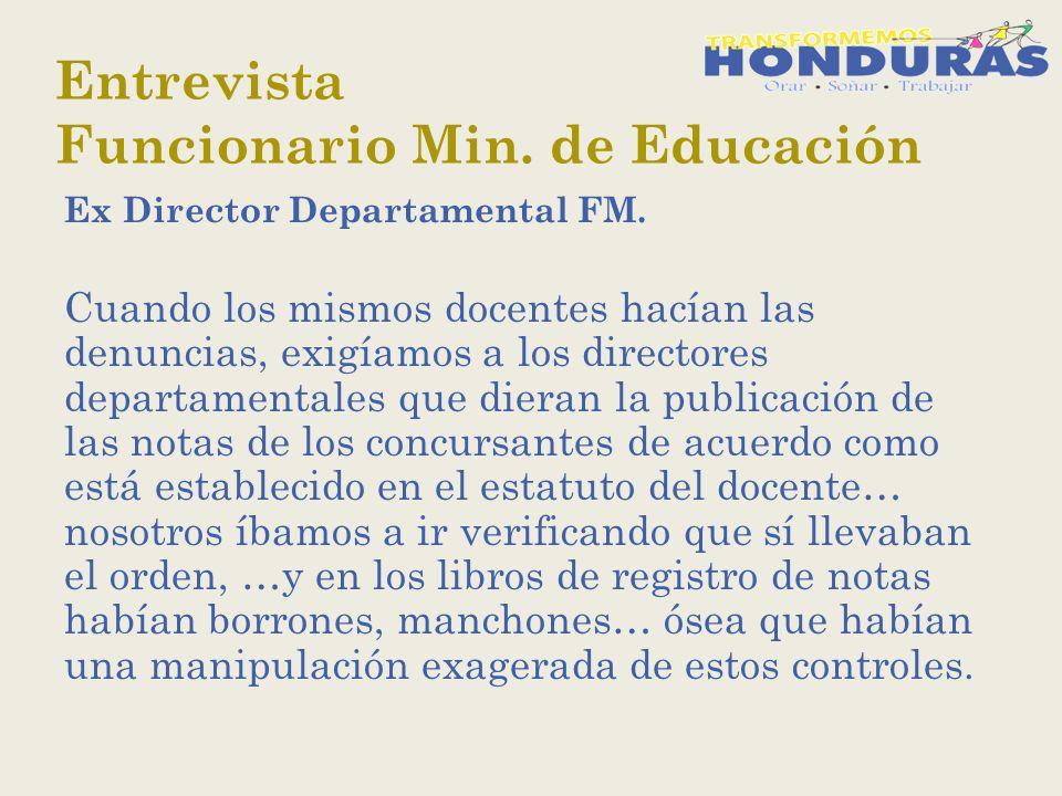 Entrevista Funcionario Min. de Educación Ex Director Departamental FM.