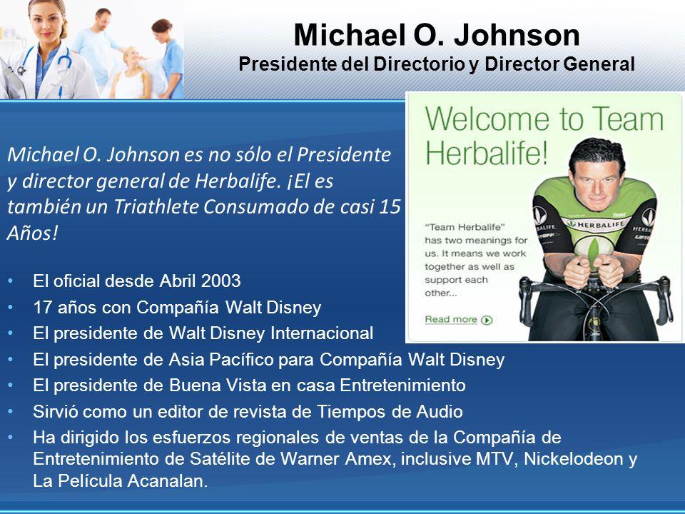 Michael O. Johnson Presidente del Directorio y Director General El oficial desde Abril 2003 17 años con Compañía Walt Disney El presidente de Walt Dis